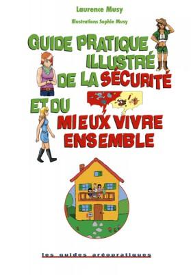 Guide pratique illustré de la sécurité et du mieux vivre ensemble