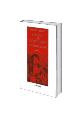Autour de Victor Hugo, l'Homme livre
