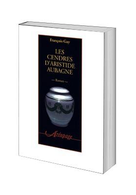 Les cendres d'Aristide Aubagne