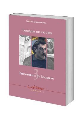 Philosophie de Rousseau 3. Logique du naturel