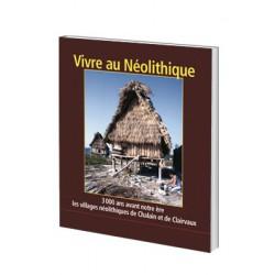 Vivre au Néolithique3000 ans avant notre ère