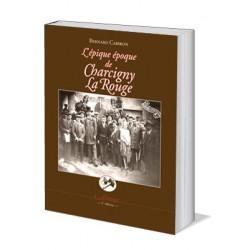 L''épique époque de Charcigny La Rouge