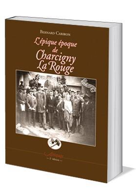 L'épique époque de Charcigny La Rouge