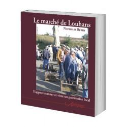 Le marché de Louhans. S''approvisionner et vivre un patrimoine local