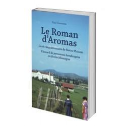 Le Roman d'AromasCent cinquantenaires de Notre Maison