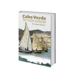 Cabo Verde. Terra de sodade