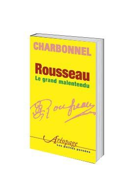 Rousseau. Le grand malentendu